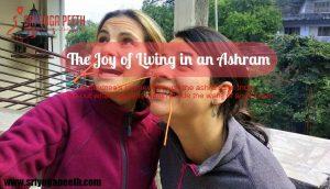 The Joy of living in an Ashram